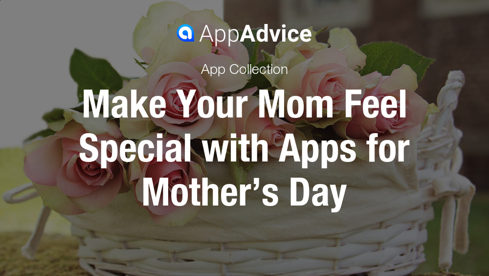 Make your mom feel special with Mother's Day apps