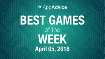 Best New Games For The Week Of April 5th, 2018