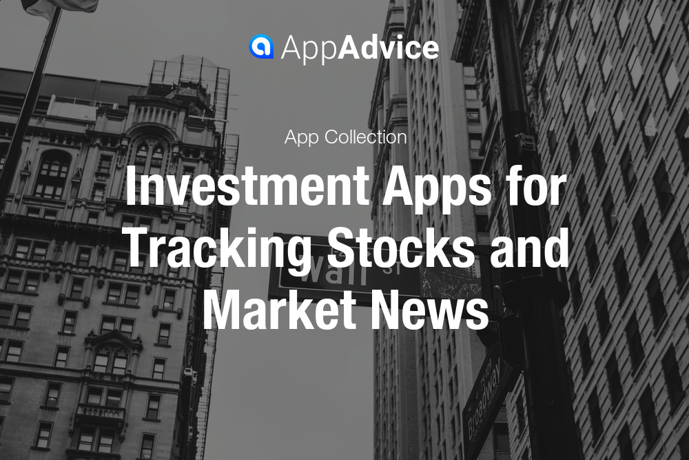 investment apps for tracking stocks and market news