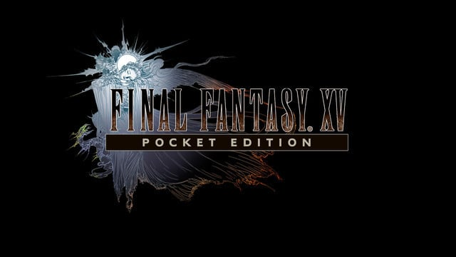Can Final Fantasy XV: Pocket Edition Start The Next Great App Store Trend?