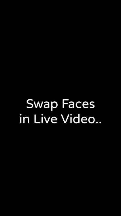 Swap Faces in live video...