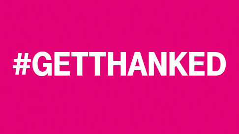 T-Mobile Launches #GetThanked, a First-of-Its-Kind for Customers